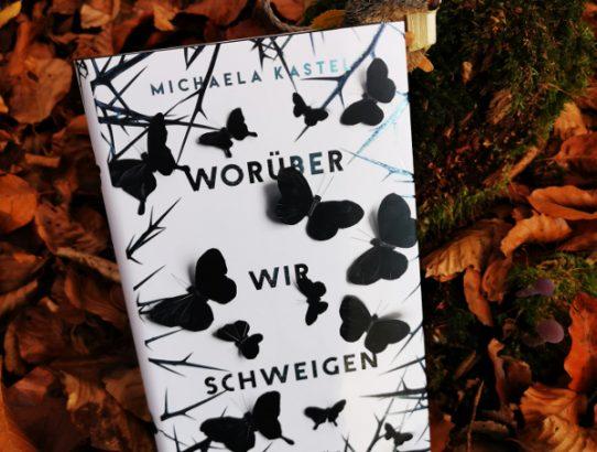 Michaela Kastel - Worüber wir schweigen