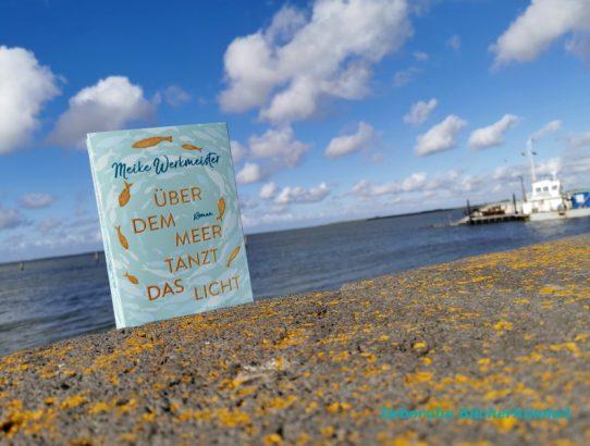 Meike Werkmeister - Über dem Meer tanzt das Licht